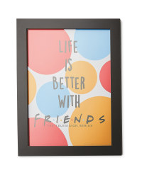 Life Is Better With Friends Frame
