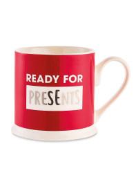 Ready For Presents Christmas Mug