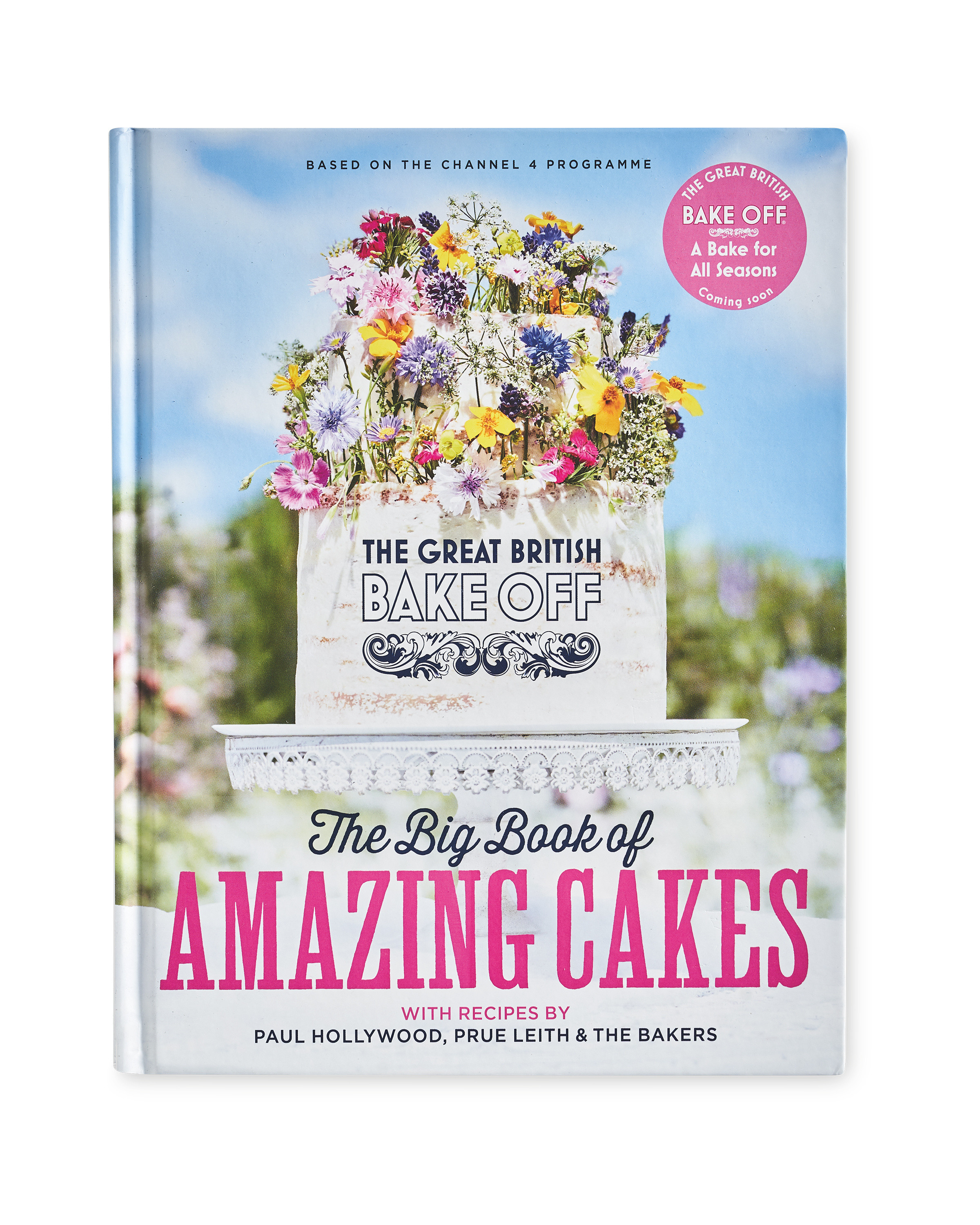 Bake Off's Big Book Of Amazing Cakes