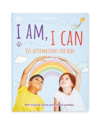 I Am, I Can: Kids' Affirmations Book