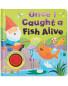 I Caught A Fish Alive Sound Book