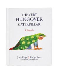 The Very Hungover Caterpillar Book